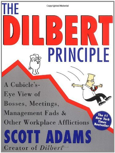 Adams Scott Dilbert Principle The A Cubicle's Eye View Of Bosses Meetings Managem