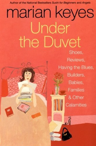 Marian Keyes Under The Duvet Shoes Reviews Having The Blues Builders Babie