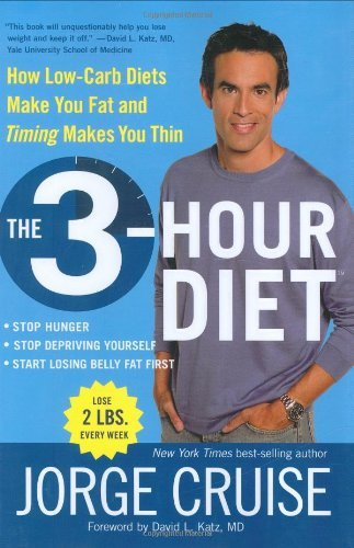 Jorge Cruise The 3 Hour Diet (tm) How Low Carb Diets Make You Fat And Timing Makes