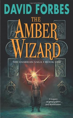 David Forbes Amber Wizard The The Osserian Saga Book One