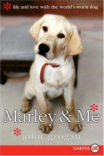 John Grogan Marley & Me Life And Love With The World's Worst Dog Large Print