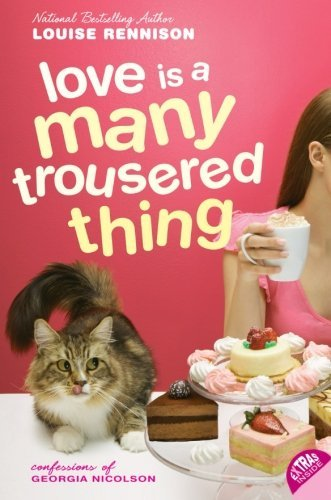 Louise Rennison Love Is A Many Trousered Thing