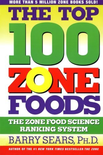 Barry Sears The Top 100 Zone Foods The Zone Food Science Ranking System