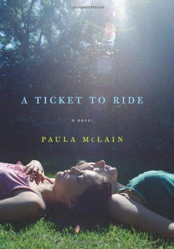 Paula Mclain A Ticket To Ride A Novel