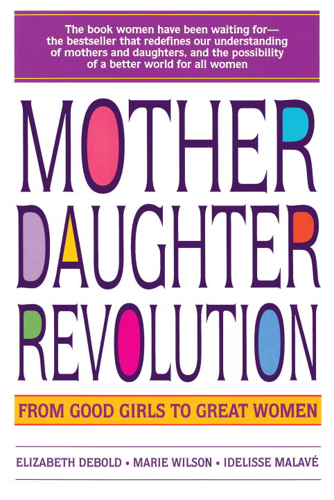 Elizabeth Debold Mother Daughter Revolution