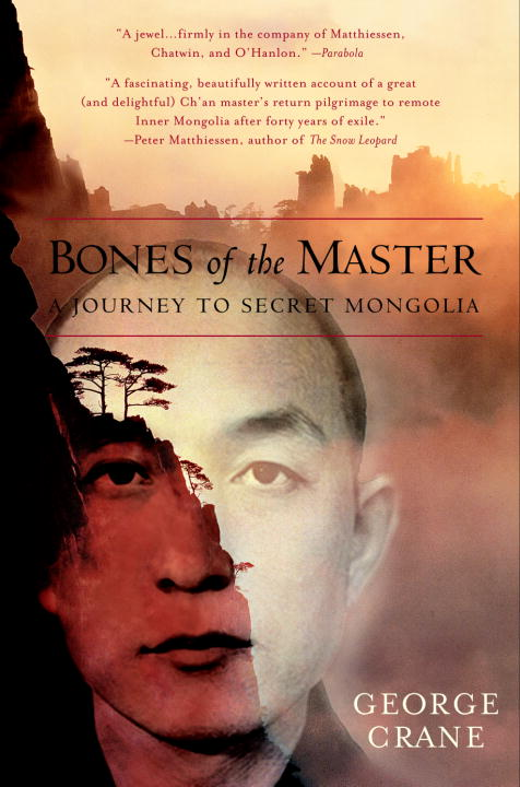 George Crane Bones Of The Master A Journey To Secret Mongolia