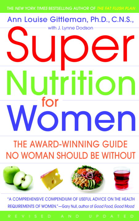 Ann Louise Gittleman Super Nutrition For Women The Award Winning Guide No Woman Should Be Withou Revised