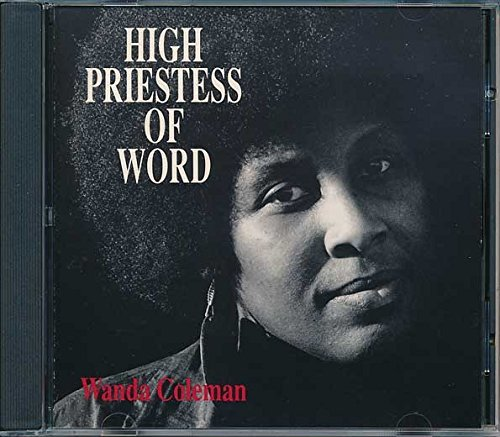 Wanda Coleman High Priestess Of Word