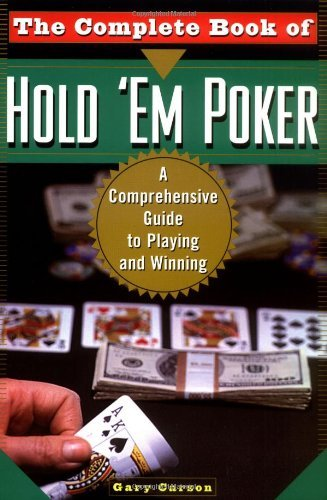 Gary Carson Complete Book Of Hold 'em Poker The A Comprehensive Guide To Playing And Winning