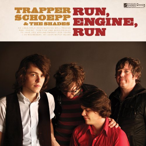 Trapper Schoepp & The Shades Run Engine Run