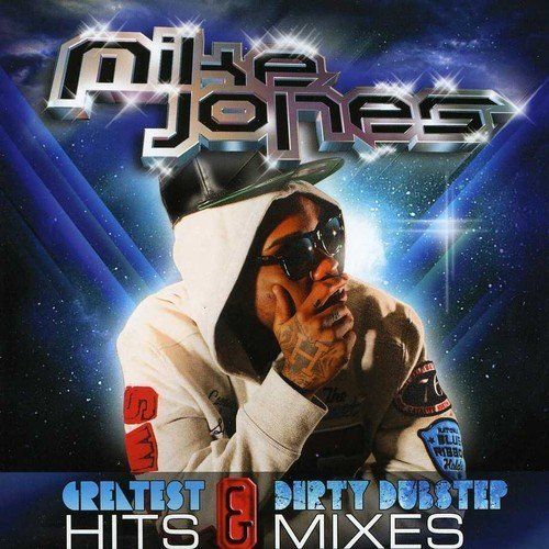 Mike Jones Greatest Hits & Dirty Dubstep