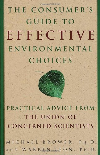 Michael Brower The Consumer's Guide To Effective Environmental Ch Practical Advice From The Union Of Concerned Scie