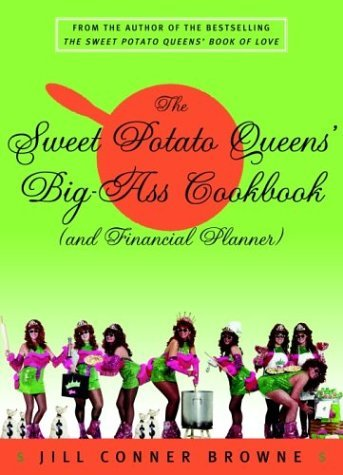 Jill Conner Browne The Sweet Potato Queens' Big Ass Cookbook (and Fin