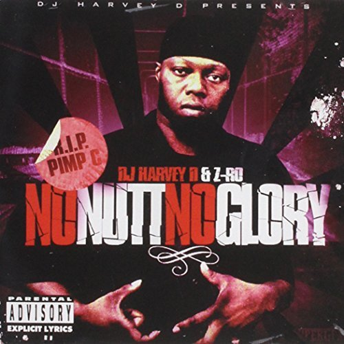 Z Ro & Harvey D. No Nutt No Glory Explicit Version