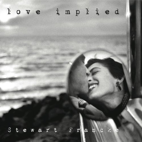 Stewart Francke Love Implied