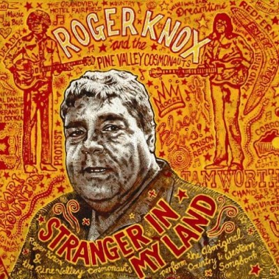 Roger & The Pine Valley Cosmonauts Knox Stranger In My Land