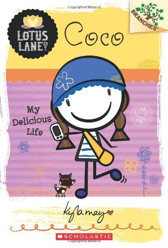 Kyla May Horsfall Coco My Delicious Life A Branches Book (lotus Lane #2