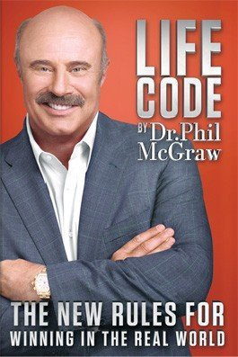 Phillip C. Mcgraw Life Code The New Rules For Winning In The Real World