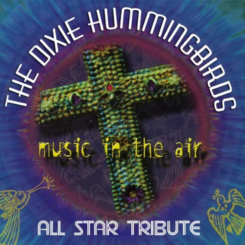 Dixie Hummingbirds Music In The Air