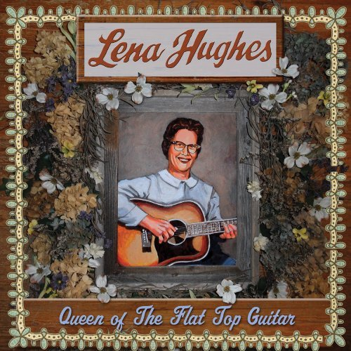 Lena Hughes Queen Of The Flat Top Pickers