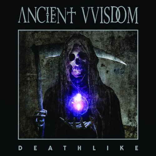 Ancient Vvisdom Deathlike