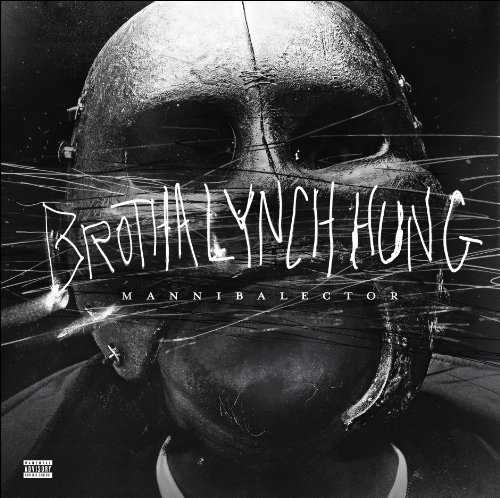 Brotha Lynch Hung Mannibalector Explicit Version