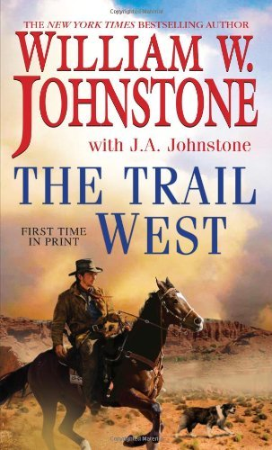 William W. Johnstone The Trail West