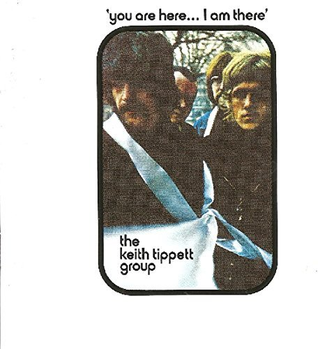 Keith Group Tippett You Are Here I Am There Import Gbr