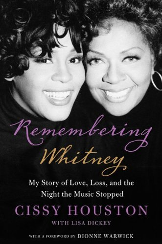 Cissy Houston Remembering Whitney My Story Of Love Loss And The Night The Music S