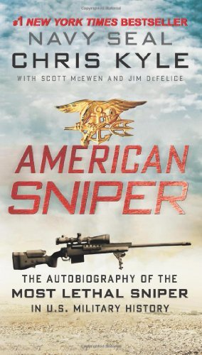 Chris Kyle American Sniper The Autobiography Of The Most Lethal Sniper In U.