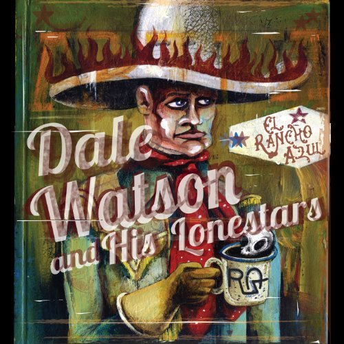 Dale Watson El Rancho Azul Explicit Version