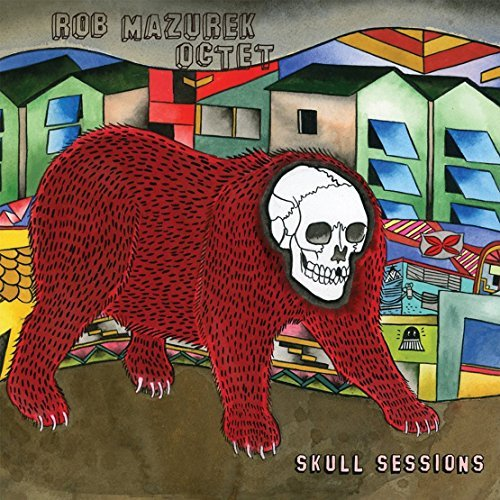 Rob Octet Mazurek Skull Sessions