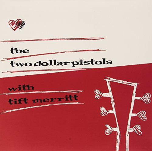 Two Dollar Pistols With Tift Merritt Two Dollar Pistols With Tift Merritt Two Dollar Pistols With Tift Merritt