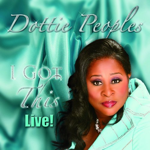 Dottie Peoples I Got This Live! Digipak