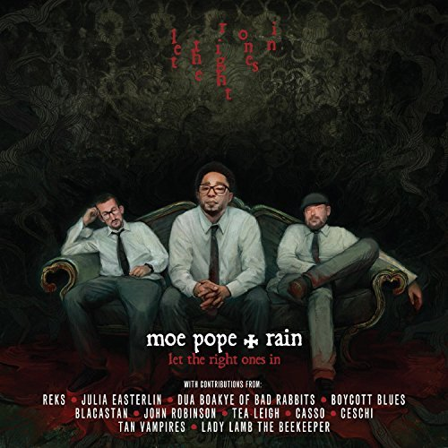 Moe & Rain Pope Let The Right Ones In