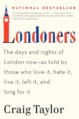 Craig Taylor Londoners The Days And Nights Of London Now As Told By Tho