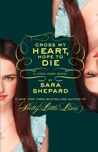 Sara Shepard Cross My Heart Hope To Die The Lying Gmae #5