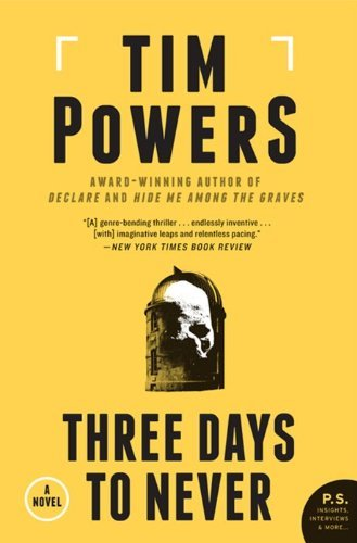 Tim Powers Three Days To Never