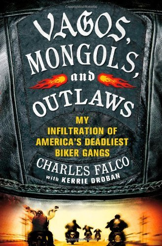 Charles Falco Vagos Mongols And Outlaws My Infiltration Of America's Deadliest Biker Gang