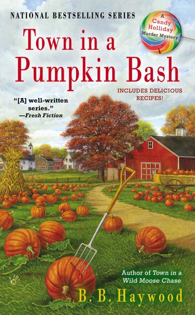 B. B. Haywood Town In A Pumpkin Bash A Candy Holliday Murder Mystery