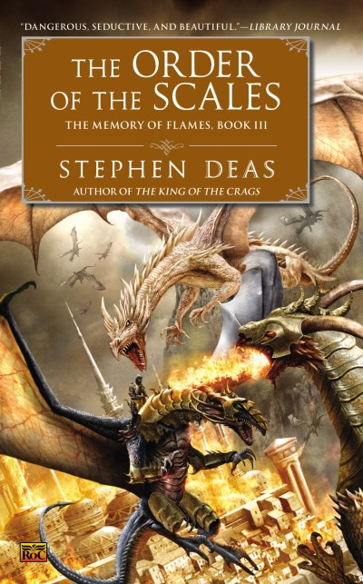 Stephen Deas The Order Of The Scales The Memory Of Flames Book Iii