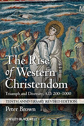 Peter Brown The Rise Of Western Christendom Triumph And Diversity A.D. 200 1000 0010 Edition;anniversary Re