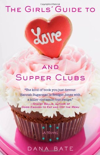 Dana Bate The Girls' Guide To Love And Supper Clubs