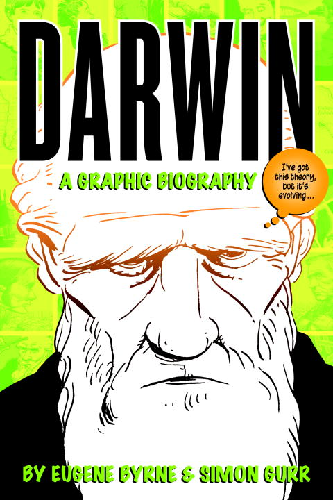 Eugene Byrne Darwin A Graphic Biography
