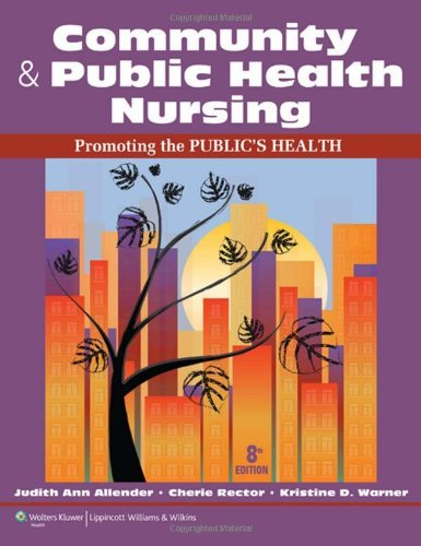 Judith Allender Community & Public Health Nursing With Access Code Promoting The Public's Health 0008 Edition;