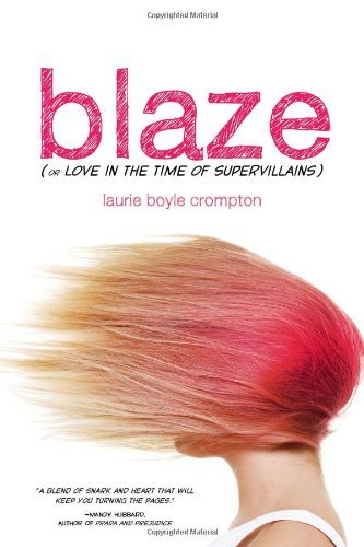 Laurie Boyle Crompton Blaze (or Love In The Time Of Supervillains)