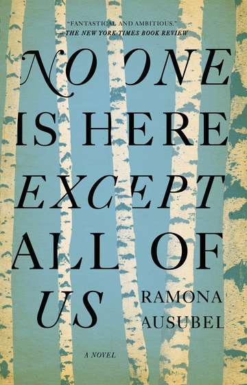 Ramona Ausubel No One Is Here Except All Of Us