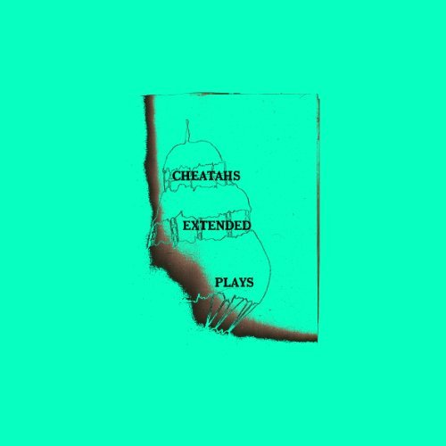 Cheatahs Extended Plays