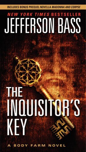 Jefferson Bass The Inquisitor's Key