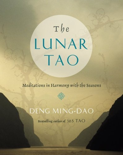Ming Dao Deng The Lunar Tao Meditations In Harmony With The Seasons